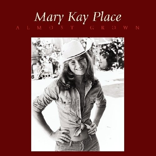 Mary Kay Place Almost Grown Bonus Track