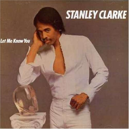 Clarke Stanley Let Me Know You