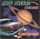 Paul Galaxy & The Galactix Flamethrower