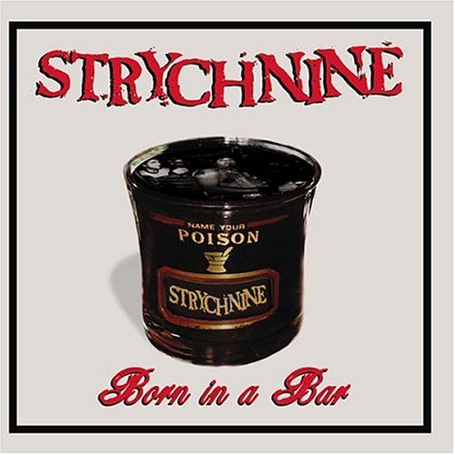 strych-nine-born-in-a-bar