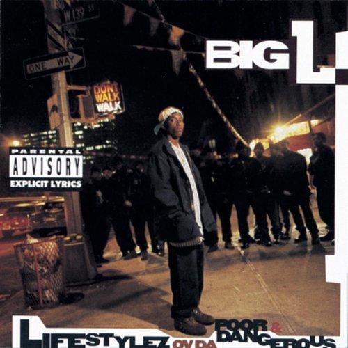 Big L/Lifestylez Ov Da Poor & Dangerous@Explicit Version