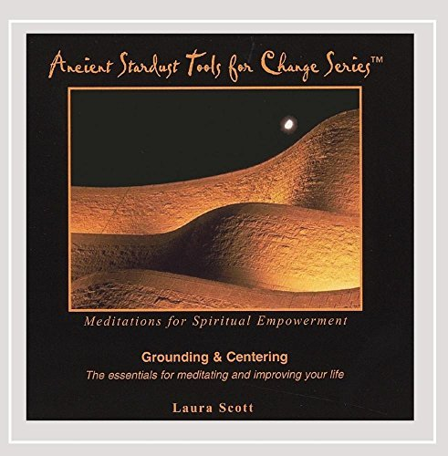 Laura Scott/Grounding & Centering From The