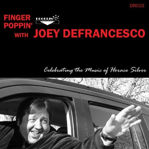 Joey Defrancesco Finger Poppin' Celebrating The