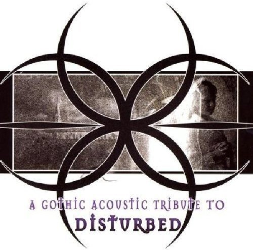 Disturbed Gothic Acoustic Tri Disturbed Gothic Acoustic Tri T T Disturbed