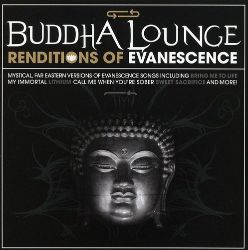 Evanescence Tribute Buddha Lounge Renditions Of Ev