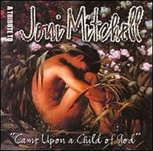 Came Upon A Child Of God Came Upon A Child Of God Import Gbr T T Joni Mitchell