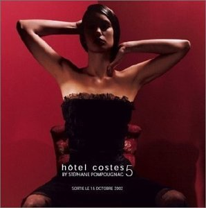 Hotel Costes By Stephane Pompo Vol. 5 Hotel Costes Import Eu
