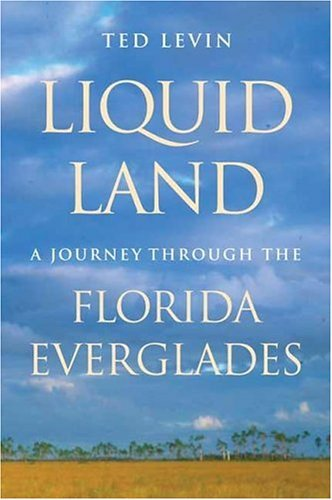 ted-levin-liquid-land-a-journey-through-the-florida-everglades