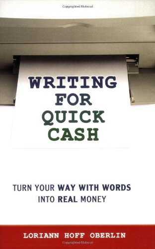 Loriann Hoff Oberlin Writing For Quick Cash Turn Your Way With Words Into Real Money
