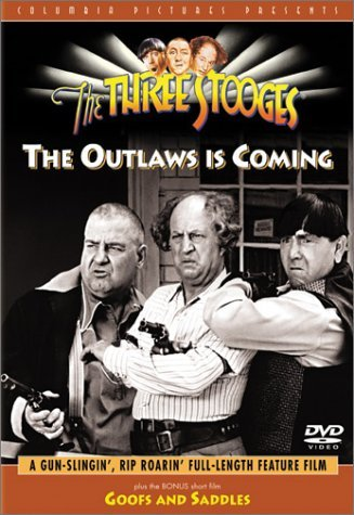 Three Stooges The Outlaws Is Coming