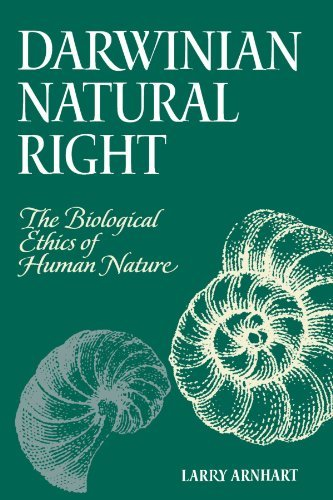 Larry Arnhart Darwinian Natural Right The Biological Ethics Of Human Nature