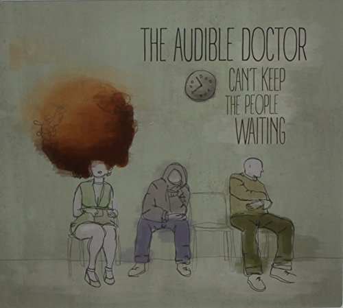 Audible Doctor Can't Keep The People Waiting .