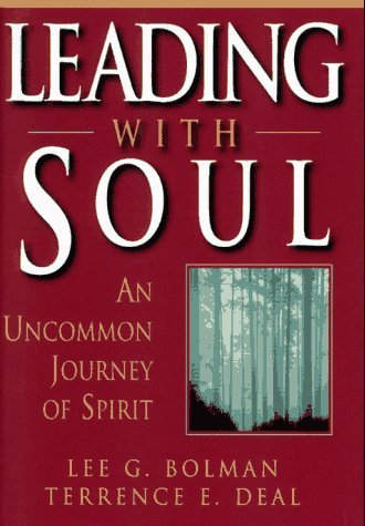 lee-g-bolman-terrence-e-deal-leading-with-soul-an-uncommon-journey-of-spirit-