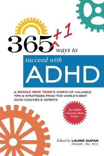 Laurie Dupar 365+1 Ways To Succeed With Adhd A Whole New Year's Worth Of Tips And Strategies F