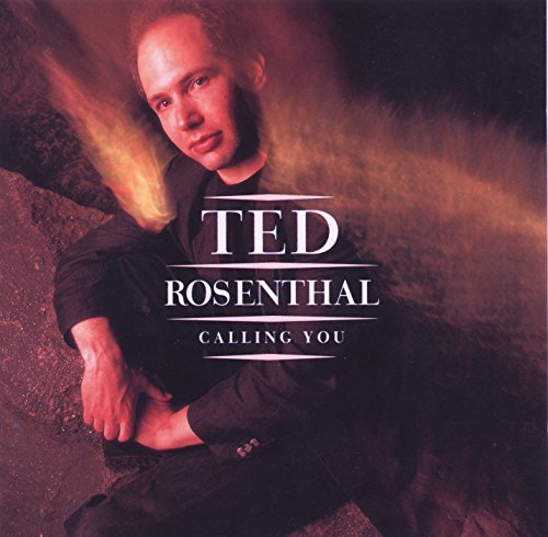Ted Rosenthal Calling You