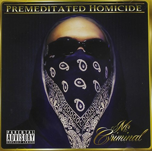 Mr Criminal Premeditated Homocide Explicit
