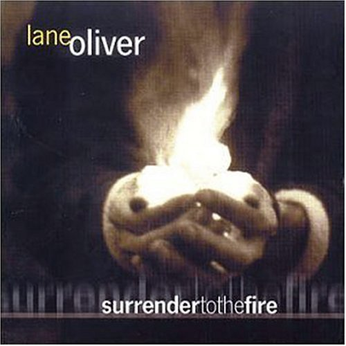 Lane Oliver Surrender To The Fire