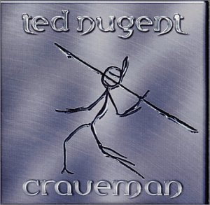 Ted Nugent Craveman Explicit Version