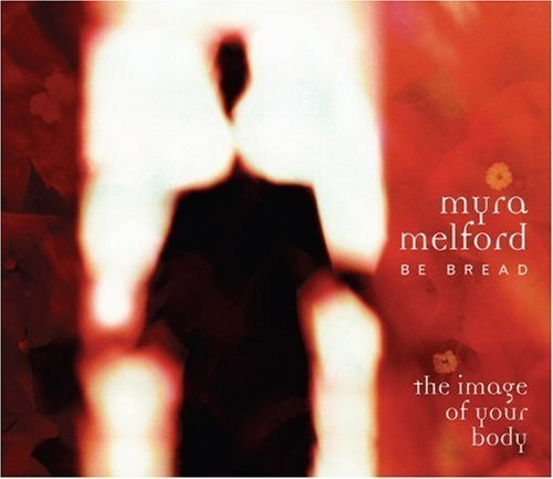 Myra Melford Image Of Your Body