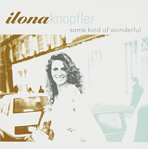 Ilona Knopfler Some Kind Of Wonderful