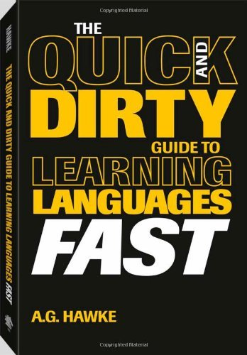 Mykel Hawke The Quick And Dirty Guide To Learning Languages Fa