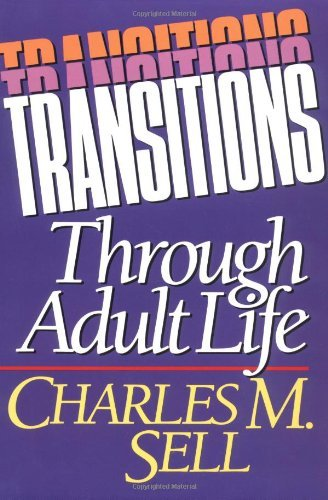 Charles M. Sell Transitions Through Adult Life
