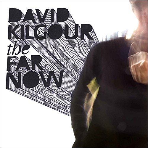 Kilgour David Far Now