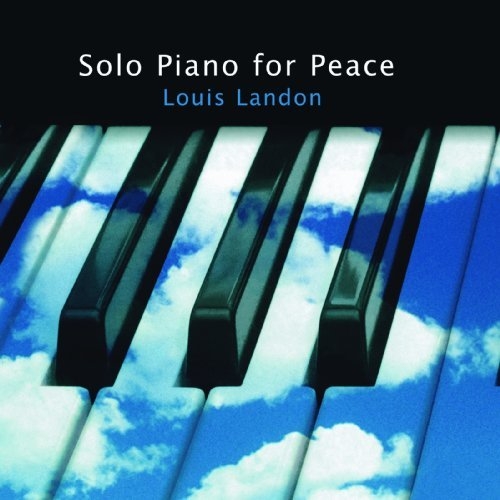 Louis Landon Solo Piano For Peace