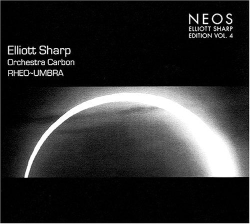 Elliot Sharp Vol. 4 Rheo Umbra