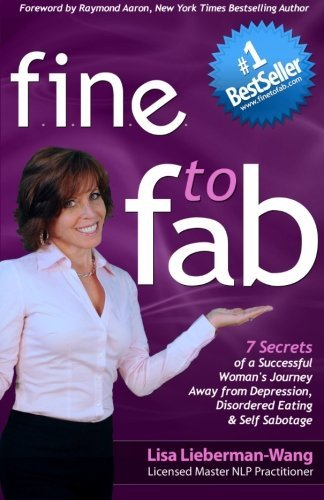 Lisa Lieberman Wang Fine To Fab 7 Secrets Of A Successful Woman's Journey Away Fr