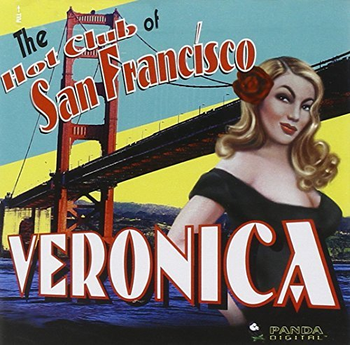 Hot Club Of San Francisco Veronica Not The Same Old Jazz