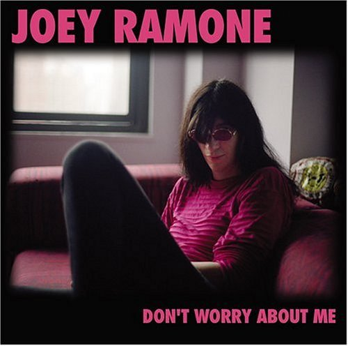 joey-ramone-dont-worry-about-me-dualdisc