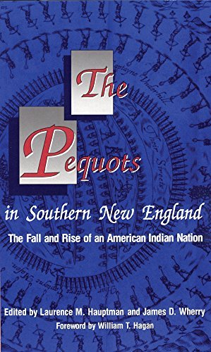 Laurence M. Hauptman The Pequots In Southern New England The Fall And Rise Of An American Indian Nation Revised