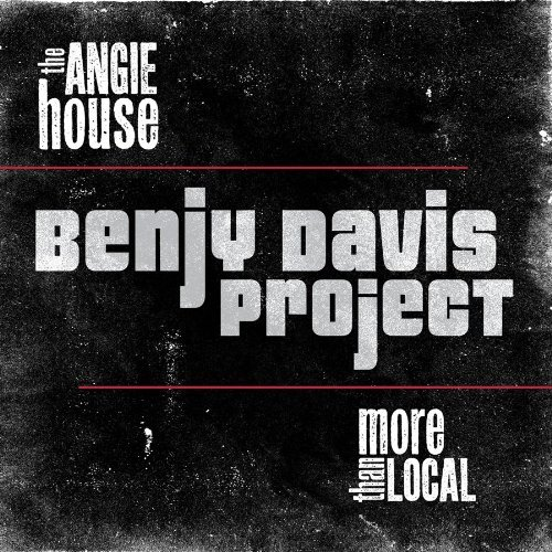 Benjy Davis Project Angie House More Than Local