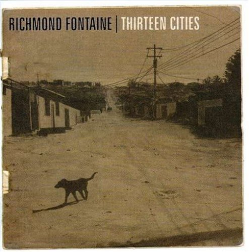 Richmond Fontaine Thirteen Cities