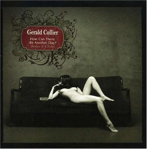 Gerald Collier How Can There Be Another Day?