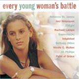 Every Young Woman's Battle Every Young Woman's Battle Mullen James Velasquez