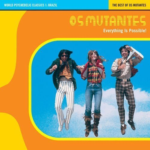 Os Mutantes Everything Is Possible World Psychedelic Classics 1