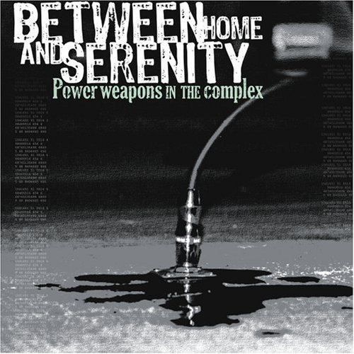 Between Home & Serenity Powerweapons In The Complex Explicit Version