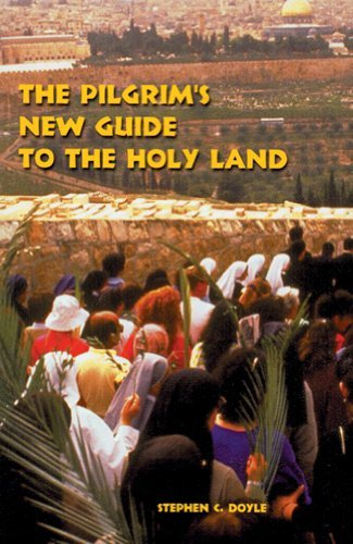 Stephen C. Doyle The Pilgrim's New Guide To The Holy Land 0002 Edition;
