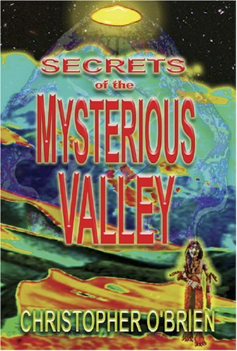 Christopher O'brien Secrets Of The Mysterious Valley