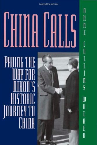Anne Collins Walker China Calls Paving The Way For Nixon's Historic Journey To Ch