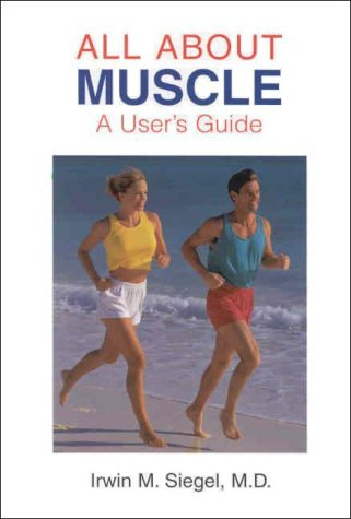 Irwin M. Siegel All About Muscle A User's Guide
