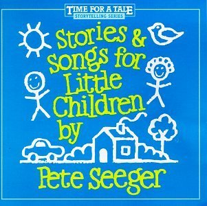 Pete Seeger Stories & Songs For Little