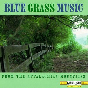 Blue Grass Music From The Appalachian Mountains