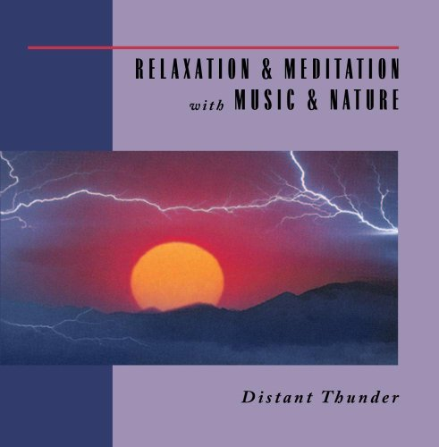 Relaxation & Meditation With M Distant Thunder Relaxation & Meditation With M