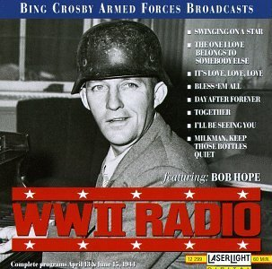 bing-crosby-armed-forces-broad-wwii-radio-apr-13-jun-15-44-feat-bob-hope