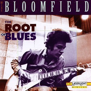 Mike Bloomfield/Root Of Blues