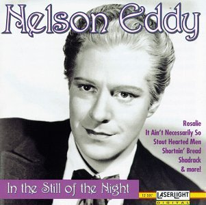 Nelson Eddy In The Still Of The Night