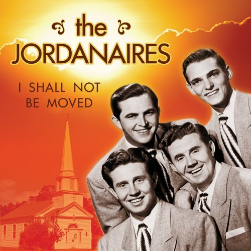 Jordanaires I Shall Not Be Moved